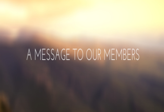 A message to our members