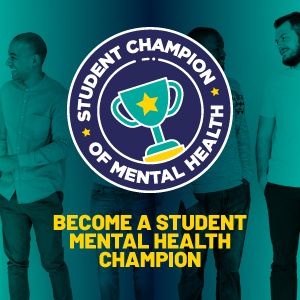 Student Mental health champion. Become a student mental health champion