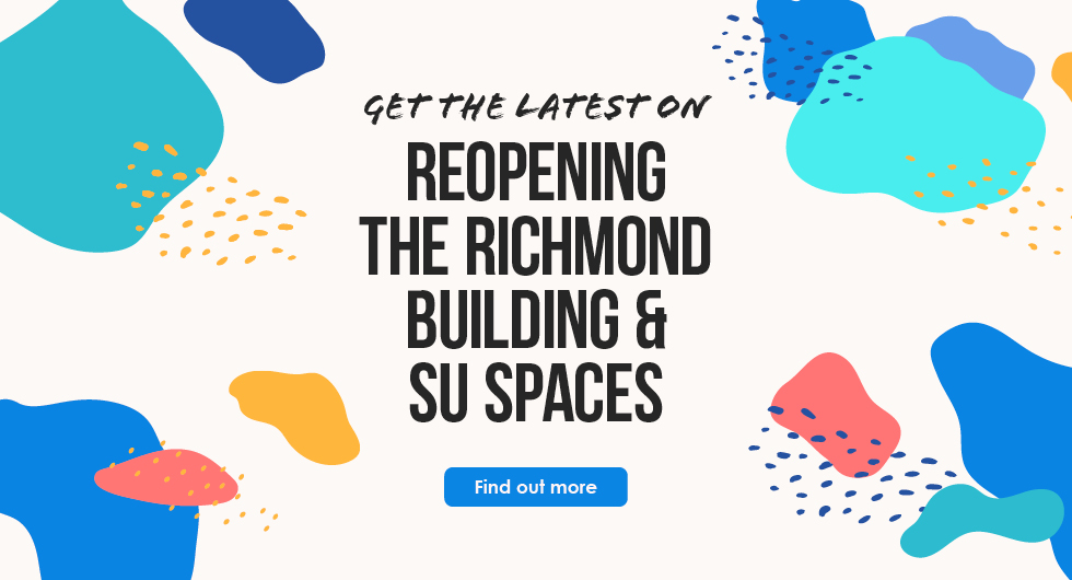 Get the latest on reopening the Richmond Building. Find out more.