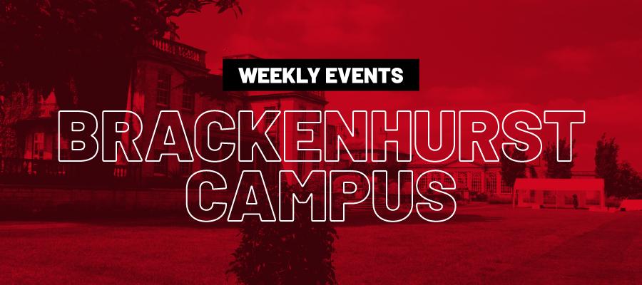 Weekly Events Brackenhurst Campus