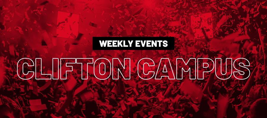 Weekly Events Clifton Campus