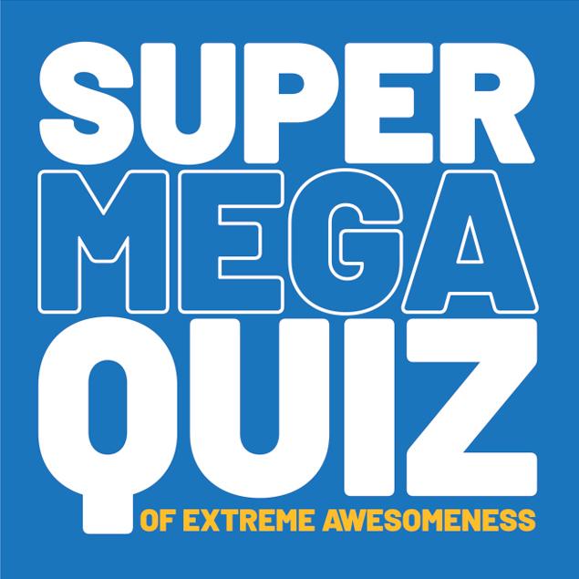 Super Mega Quiz of Extreme Awesomeness