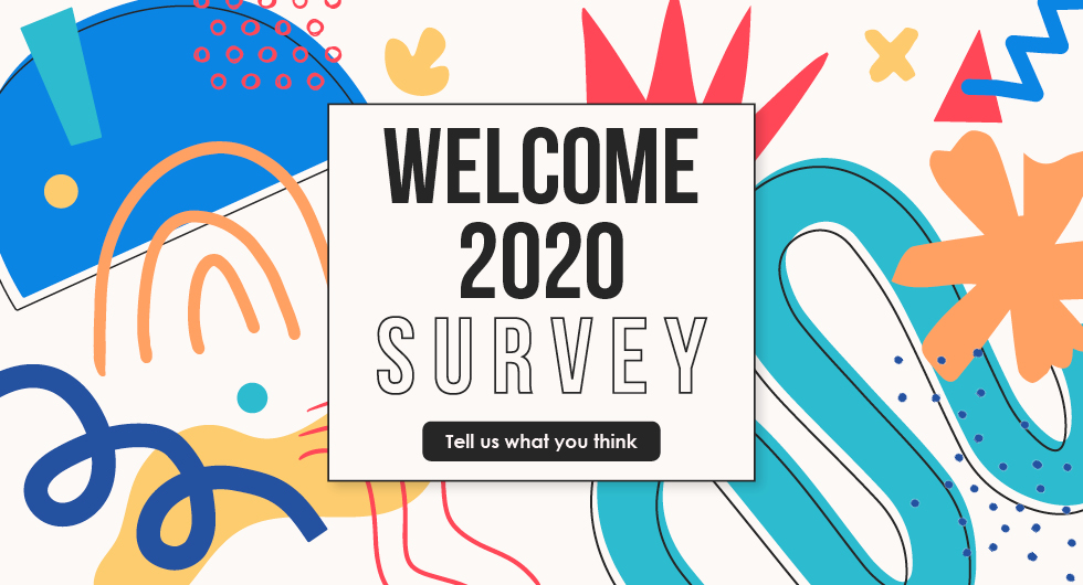 Welcome 2020 Survey