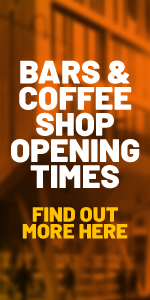 Bars and coffee shop opening times. Find out more here.