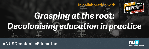Grasping at the root: Decolonising education in practice. In collaboration with Birmingham Guild of Students
