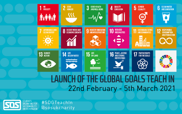 """Blue graphic with the 17 SDG logos and the words """"Launch of the global goals teach in. 22nd February - 5th March 2021"""""""