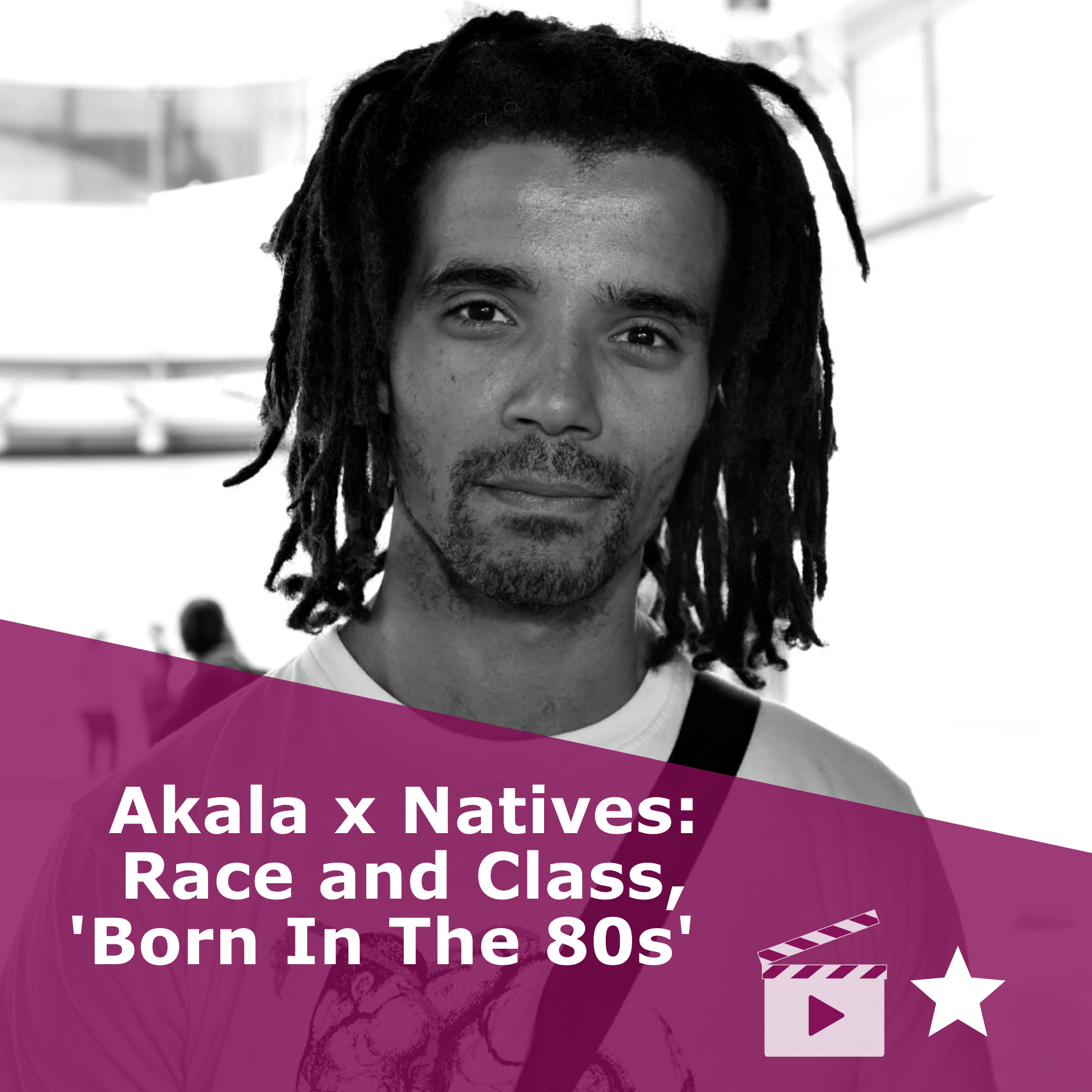 Picture of Akala in black and white. Title 'Akala x Natives: Race and Class, Born in the 80s'. It is a video, rated one star.