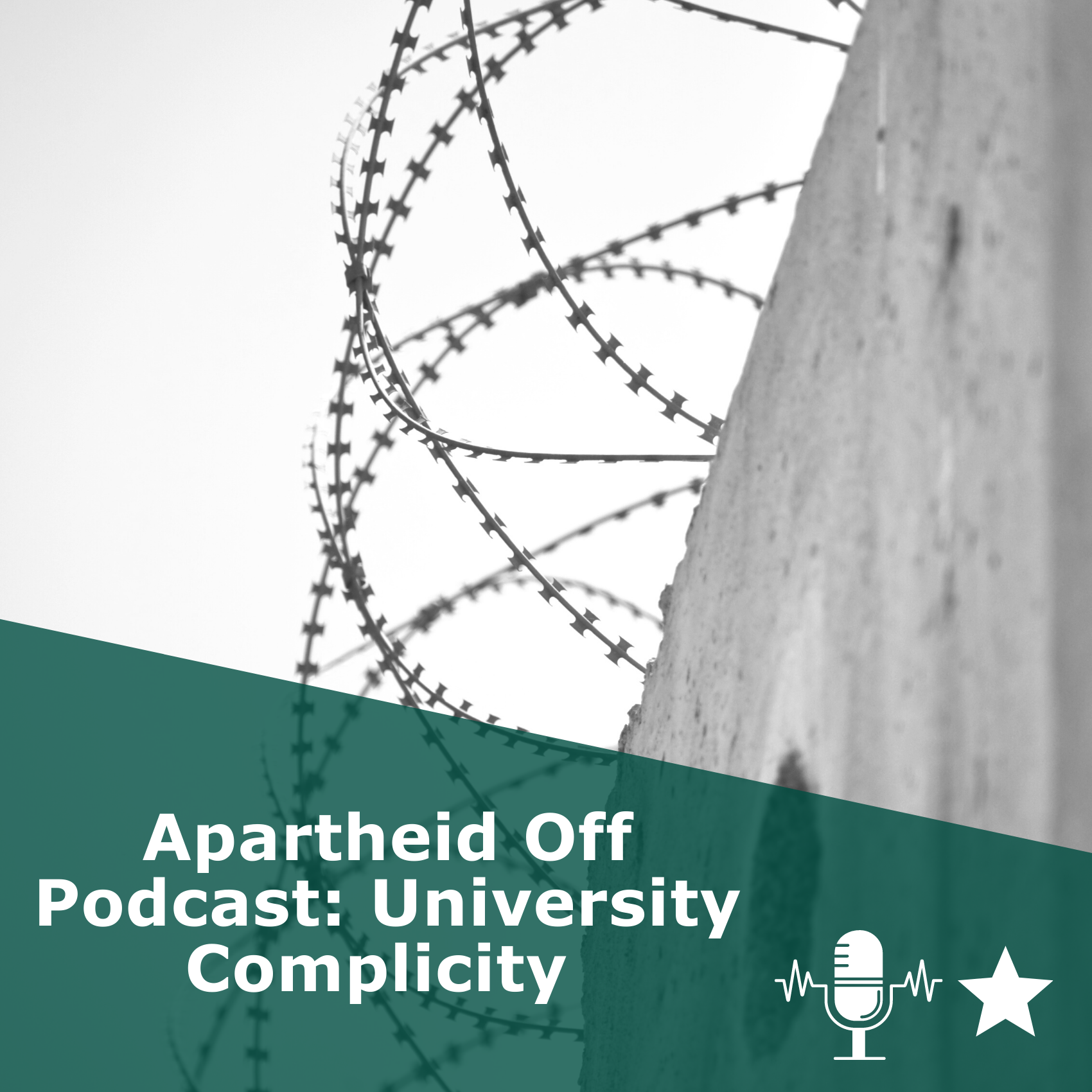 Picture of a wall in black and white. Title 'Apartheid Off Podcast | University Complicity '. It is a podcast rated 1 star
