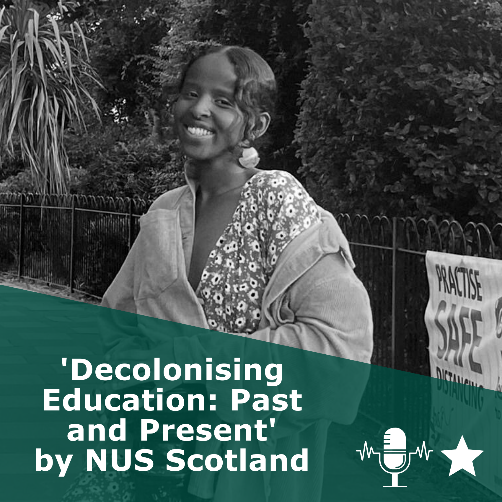 Picture of a Sarah in black and white. Title 'Decolonising Education: Past and Present - NUS Scotland'. It is a podcast rated 1 star.