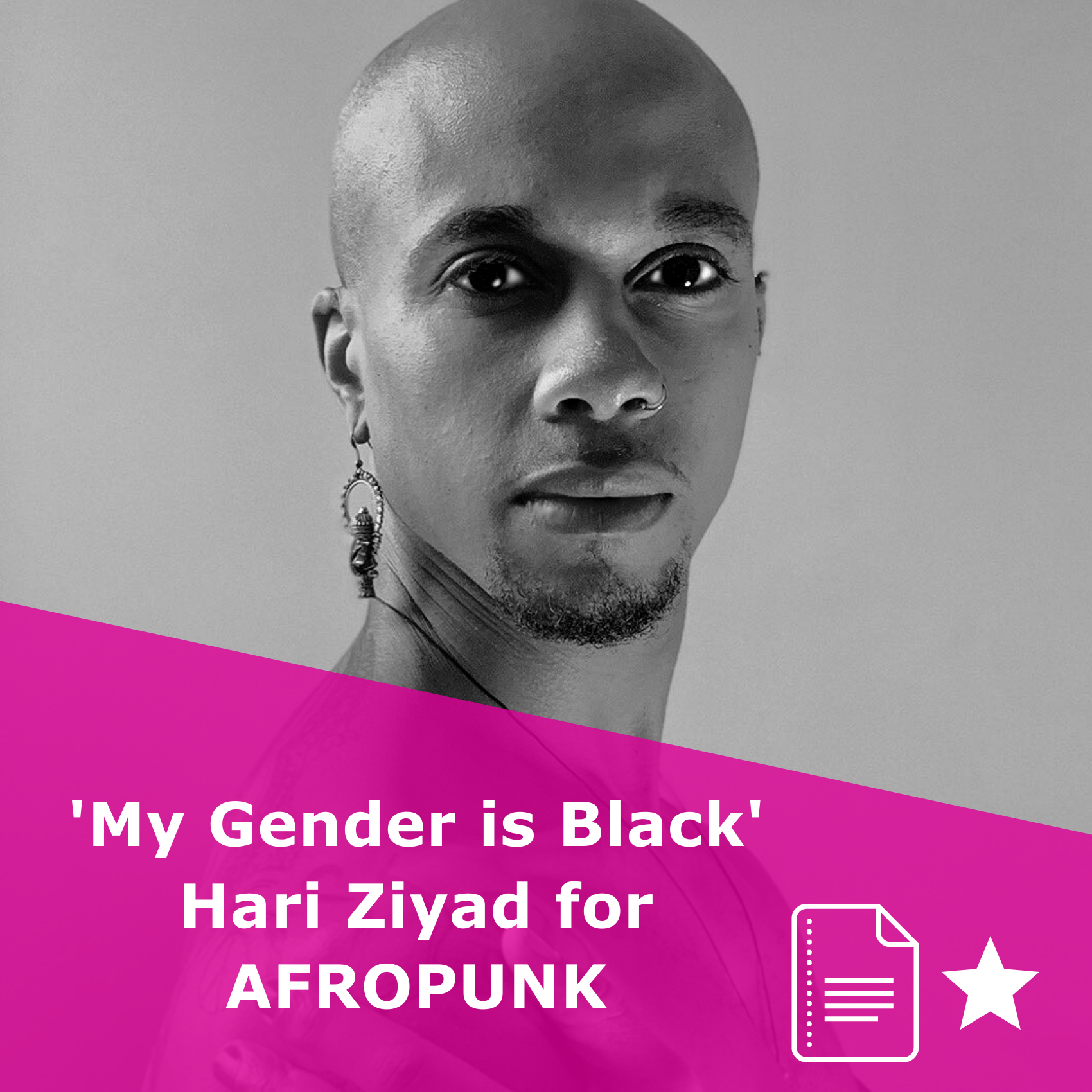 Picture of Hari Ziyad in black and white. Title 'My Gender is Black'. It is an article, rated one star.