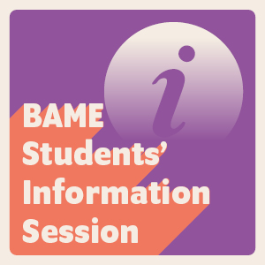 BAME Students Session