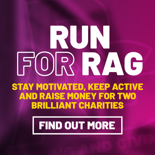 Run for rag. Stay Motivated, Keep active and raise money for two brilliant charities. Find out more
