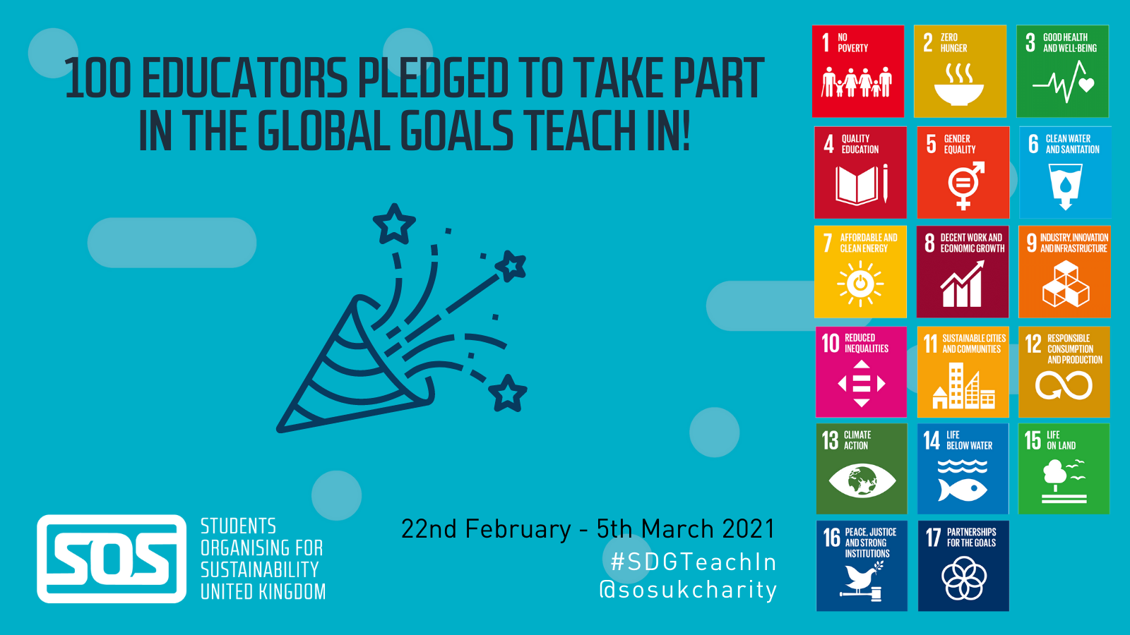 """Text reads """"100 educators pledged to take part in the global goal teach in"""" with a graphic of a celebration party popper, and the 17 SDG icons"""