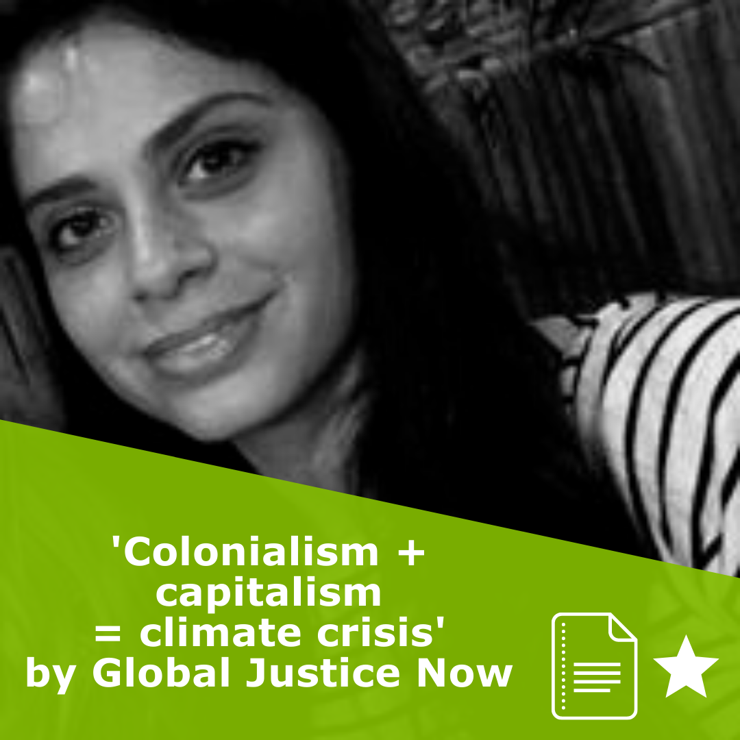 Picture of Rosanna Wiseman in black and white. Title 'Colonialism + capitalism = climate crisis' for Global Justice Now. It is an article rated 1 star