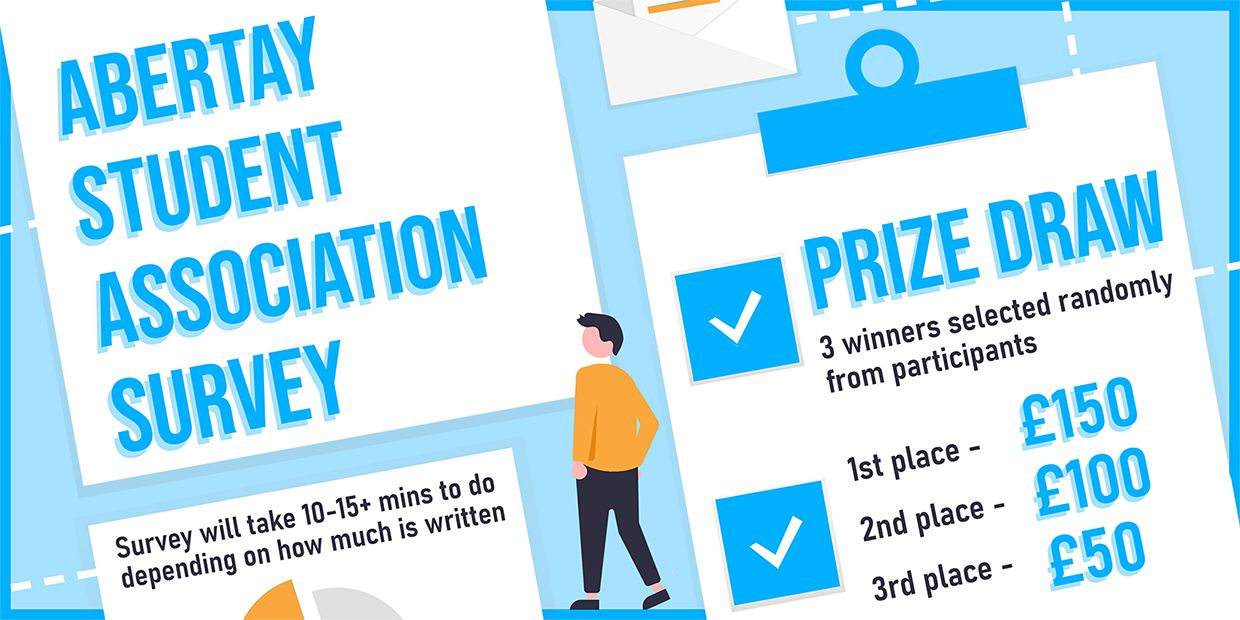 Abertay SA Student Survey. 3 cash prizes available. Takes 10 to 15+ minutes to complete.