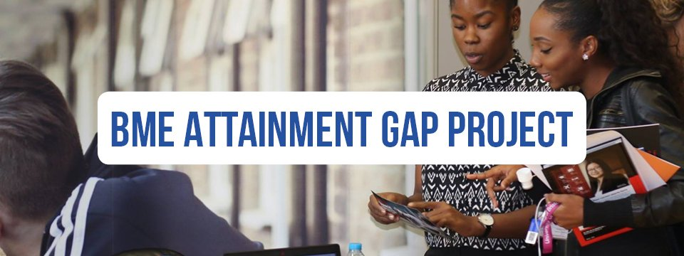 BME Attainment Gap Project