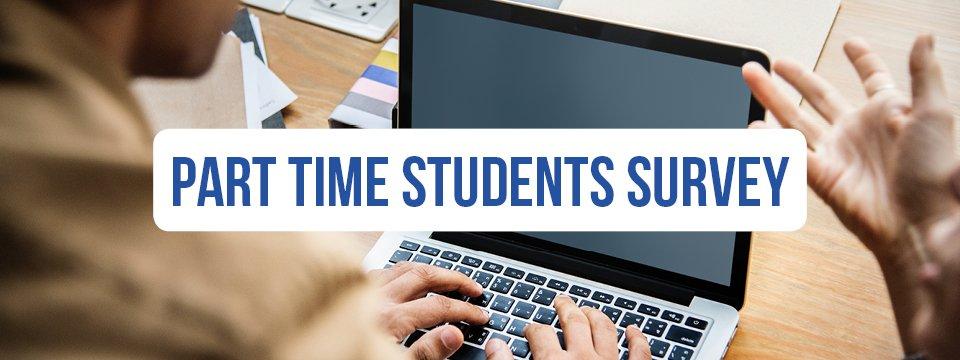 Part Time Students Survey