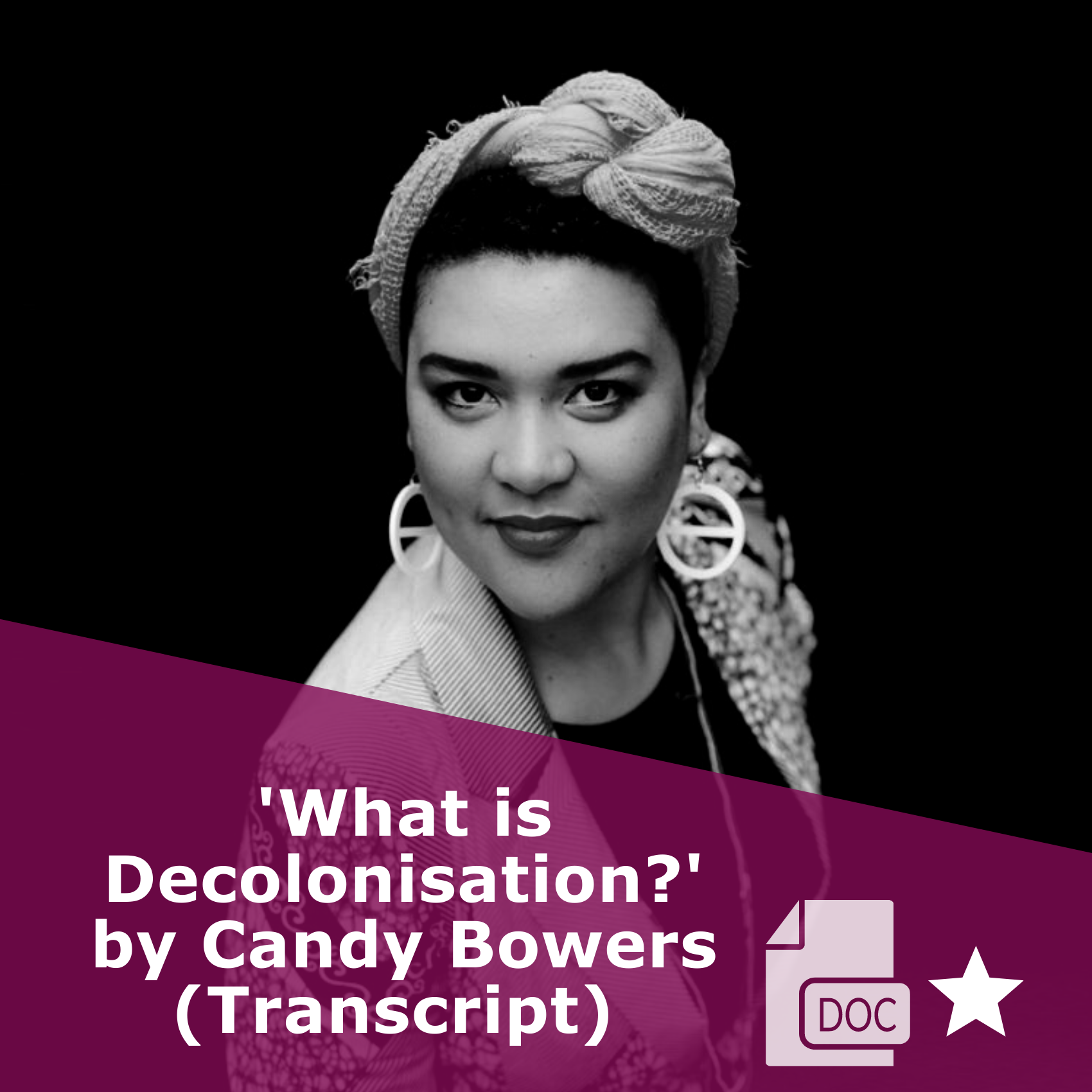 Picture in black and white of Candy Bowers with the title: 'What is Decolonisation?' by Candy Bowers. It is a link to a video, and it's rated one star.
