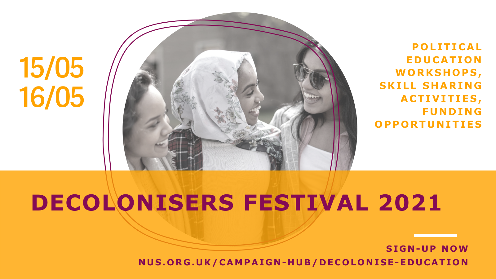 Decolonisers Festival 2021 - Political education workshops, skill-sharing activities, funding opportunities - 15th and 16th May - Sign-up now nus.org.uk/campaign-hub/decolonise-education