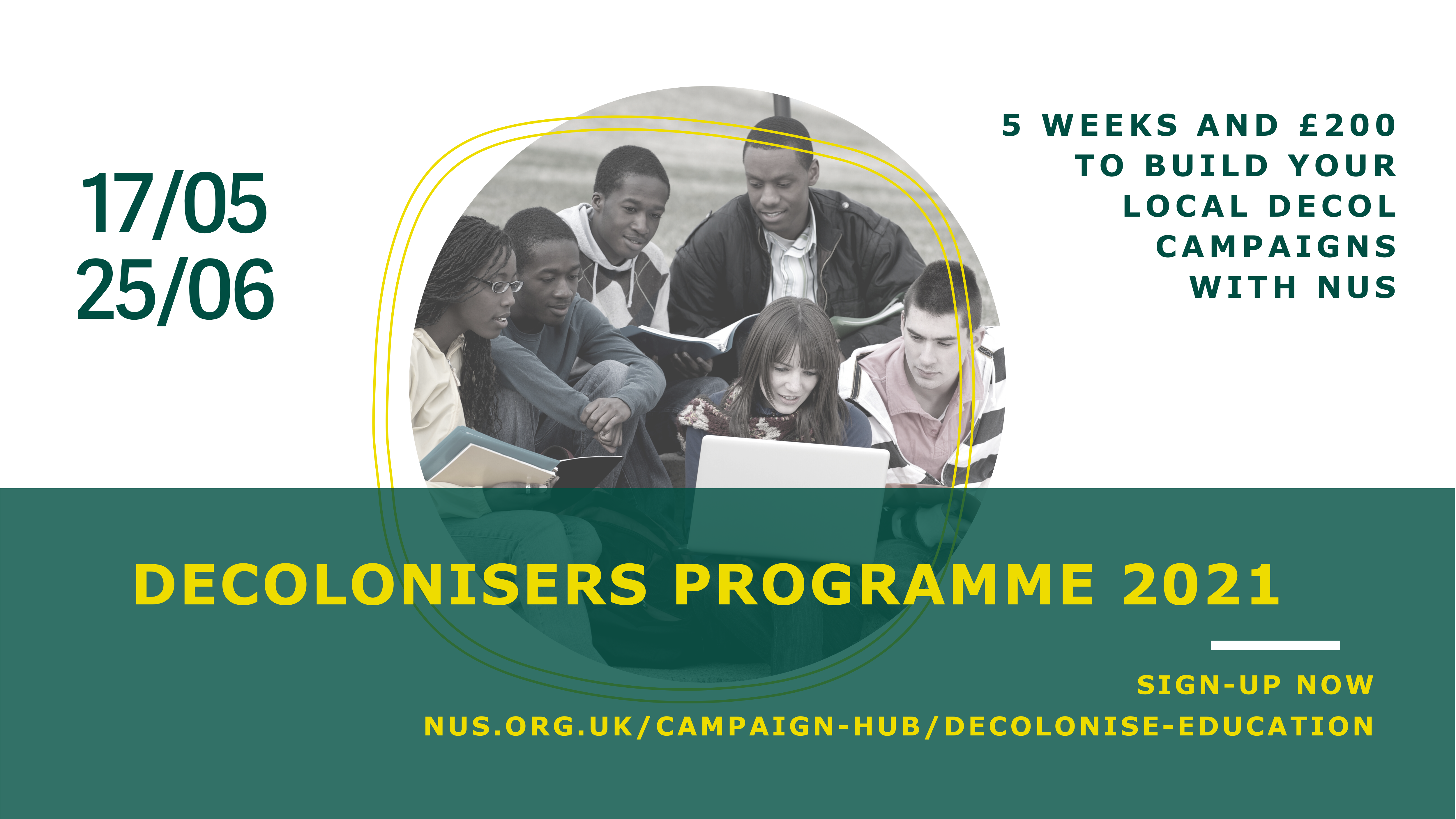 Decolonisers Programme 2021 - 5 weeks and £200 to build your local decol campaigns with NUS - from the week of the 17th May to the 25th June 2021 - Sign-up now nus.org.uk/campaign-hub/decolonise-education