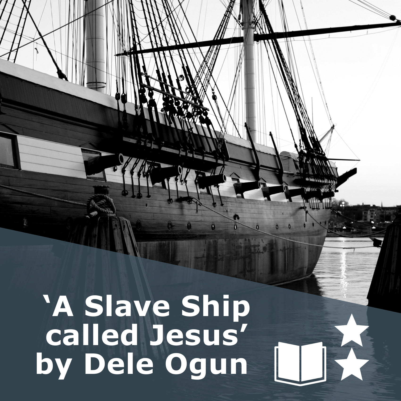 Picture of a ship in black and white. Title 'A Slave Ship called Jesus' by Dele Ogun. It is a book rated 2 stars