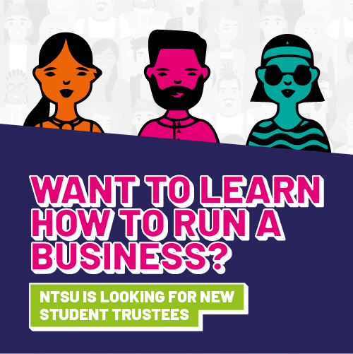 Want to learn how to run a business? NTSU is looking for new Student Trustees.