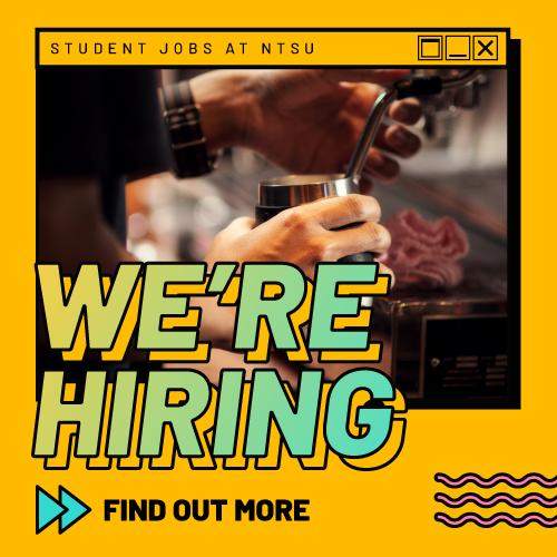 We're hiring, student jobs at NTSU