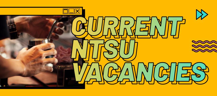 Current NTSU Vacancies