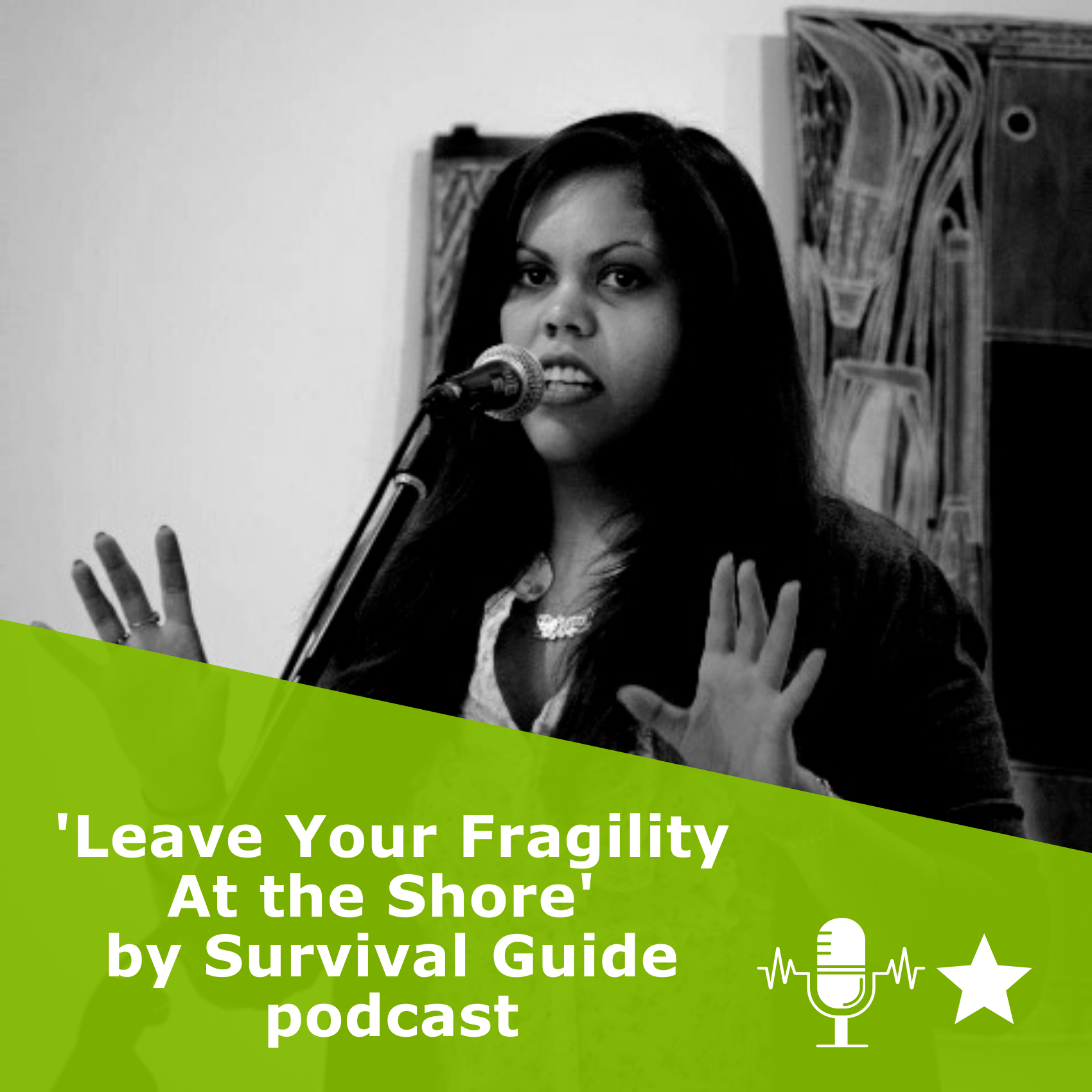 Picture of Lorna Munro in black and white. Title 'Leave Your Fragility At the Shore' by Survival Guide podcast. It is a podcast rated 1 star