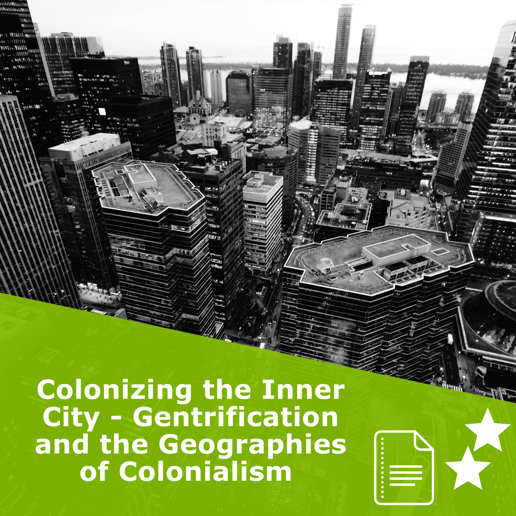 Picture of a city in black and white. Title 'Colonizing the Inner City - Gentrification and the Geographies of Colonialism'. It is an article rated 2 stars