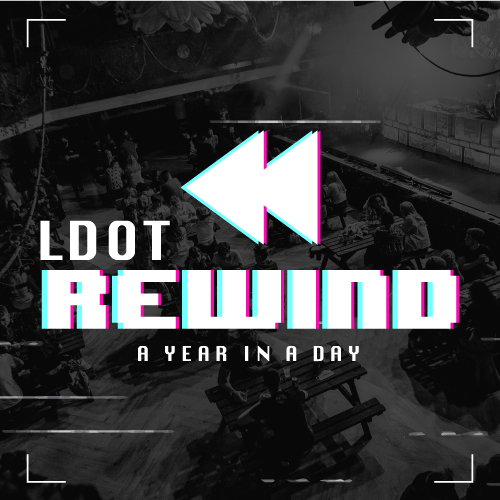 LDOT Rewind a year in a day