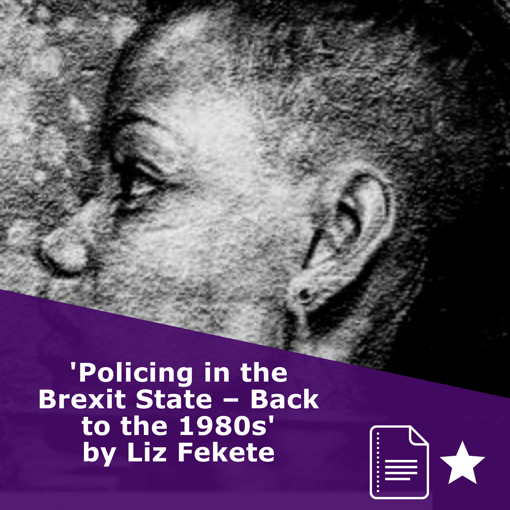 'Policing in the Brexit State – Back to the 1980s' by Liz Fekete, article rated 1 star
