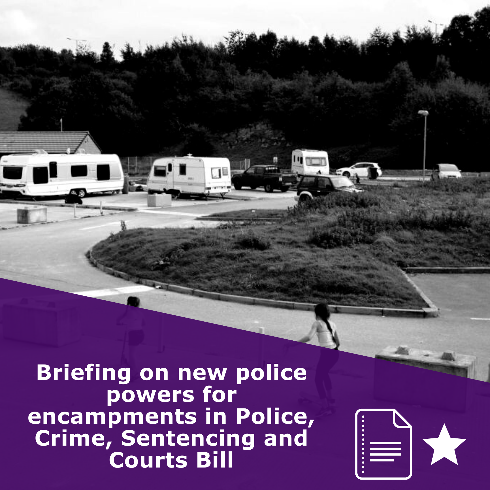 Briefing on new police powers for encampments in Police, Crime, Sentencing and Courts Bill, article rated 1 star