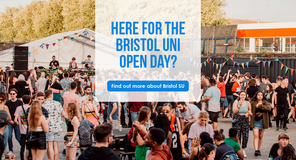 'Here for the Bristol Uni Open Day? Find out more about Bristol SU