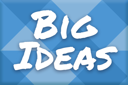 Find big ideas