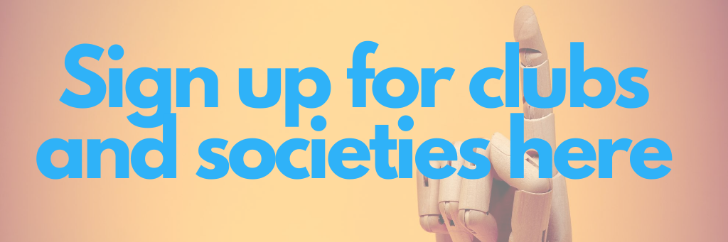 Sign up for clubs and societies here