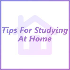 Tips for studying home